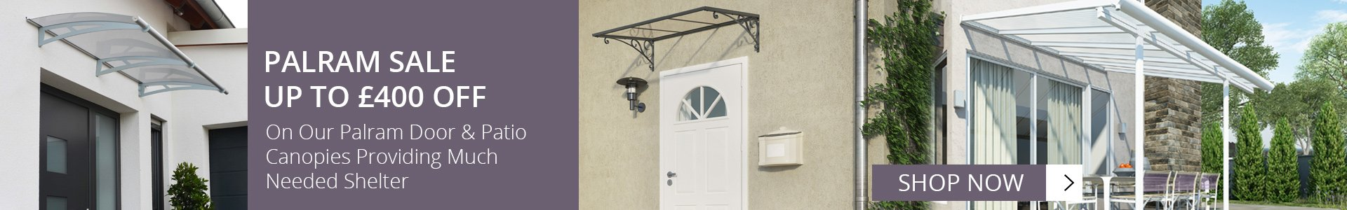 Palram Canopy Sale with up to £400 Off Door and Patio Covers