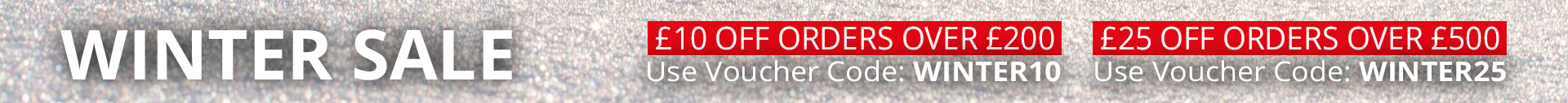 £10 OFF ORDERS OVER £200 Use Voucher Code WINTER10