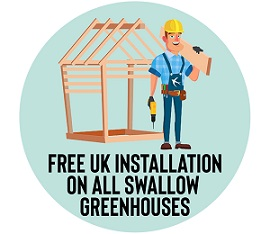 Free UK installation on all swallow greenhouses
